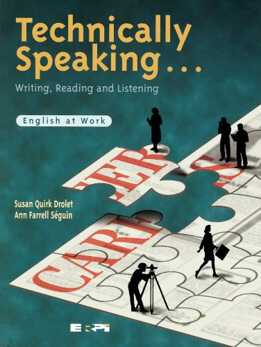 Technically speaking-- writing, reading and listening: English: Susan Quirk Drolet
