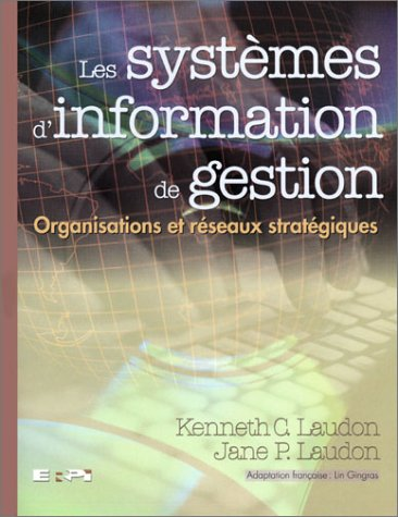 Les syst?mes d'information de gestion. : Organisations: Kenneth-C Laudon