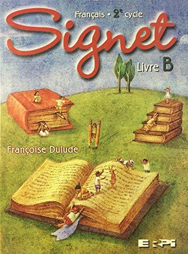 Signet 2e cycle /manuel b fran?ais 3e annee: Dulude Fran?oise