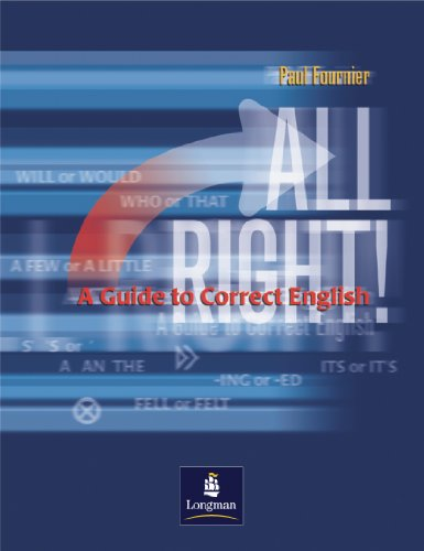 All right!: A guide to correct English: Paul Fournier
