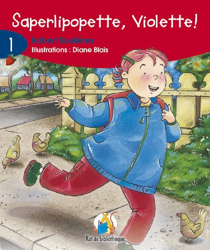 Saperlipopette Violette 6ans: Rat Rouge 01 (Rat de Bibliothique: Rouge) (French Edition) (2761312988) by Soulieres, Robert