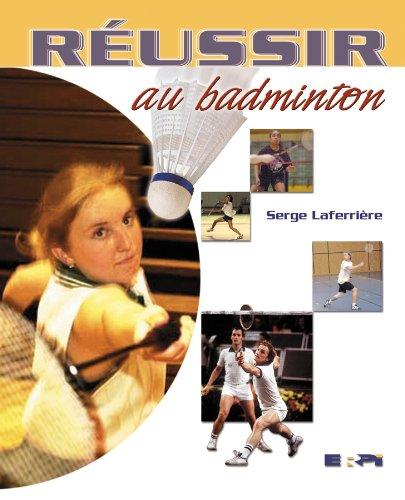 9782761313230: Réussir au badminton