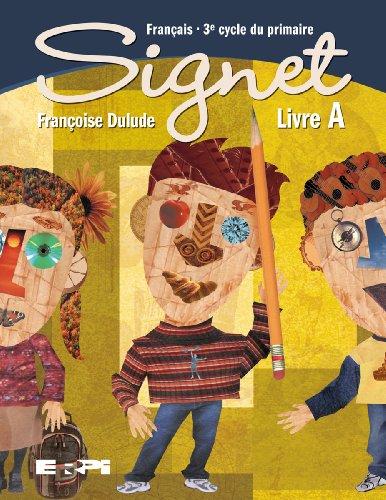 Ce signet 3e cycle / manuel a fran?ais 5e annee: Dulude Fran?oise