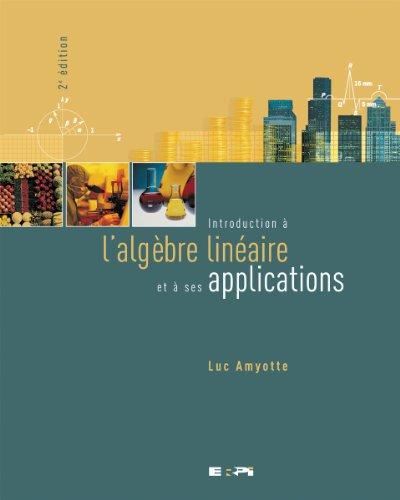 9782761314282: Introduction a l'algebre linéaire et a ses applications 2e édition