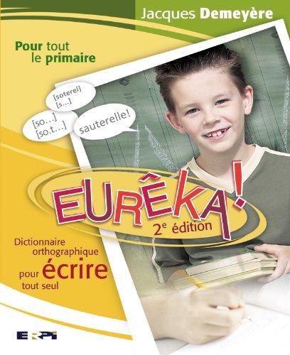 9782761318389: Eureka! : Dictionnaire Orthographique
