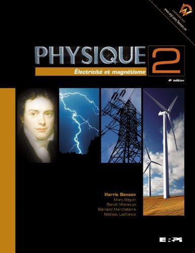 Physique 2 : ?lectricit? et magn?tisme: Benson Harris Seguin