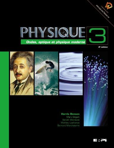 9782761327152: Physique 3: ondes opt. 4e benson