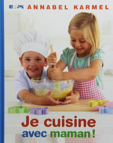 Je cuisine avec maman cuisine jeunesse: Karmel, Annabel