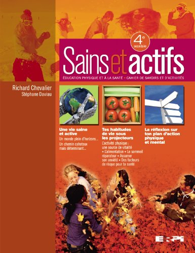 Sains et actifs 4/cahier ed. phy. sante sec.4: Chevalier Richard Daviau Stephane