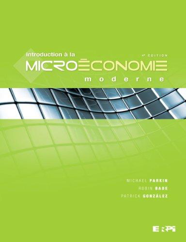 introduction à la microéconomie moderne (4e édition): Parkin, Michael, Bade,
