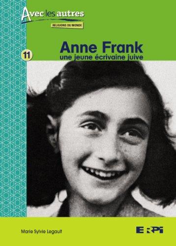 Anne Frank : une Jeune Ecrivaine Juive: Legault Marie Sylvie