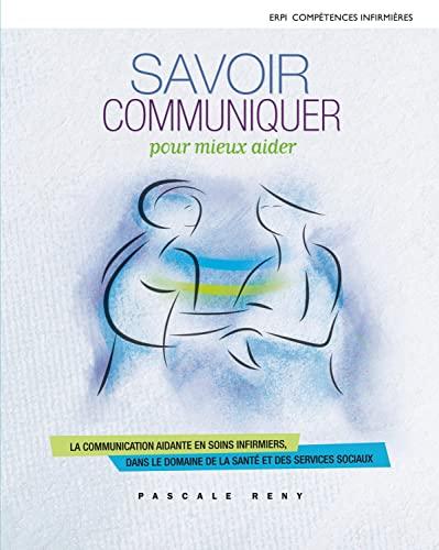 9782761351270: Savoir communiquer pour mieux aider