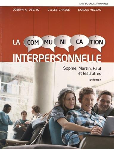 9782761352871: La communication interpersonnelle : Sophie, Martin, Paul et les autres
