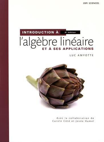 INTRODUCTION A L'ALGEBRE LINEAIRE 4E ED.+ MONLAB: AMYOTTE LUC