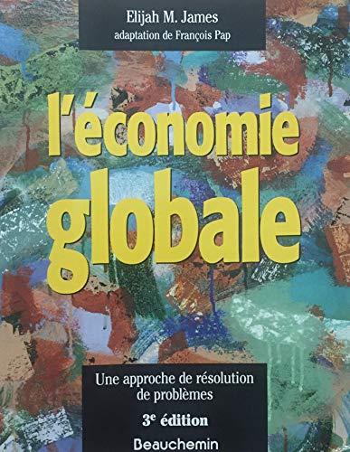 L'?conomie globale: Une approche de r?solution de: Elijah M James,