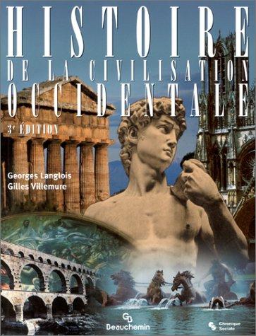 Histoire de la civilisation occidentale: Langlois, Georges; Villemure, Gilles