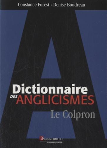 9782761610537: Dictionnaire des anglicismes : le Colpron