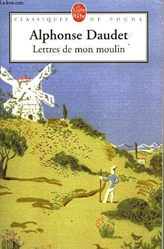 9782761612661: Lettres de mon moulin: impressions et souvenirs d'Alphonse Daudet : texte intégral (Collection Parcours d'une oeuvre)