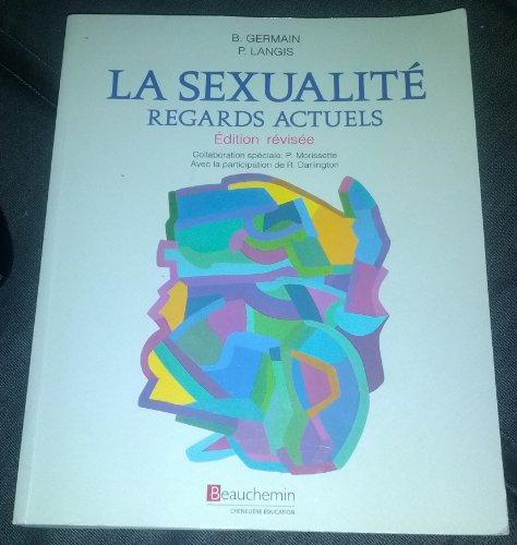 La sexualité - Regards actuels: Bernard Germain, Pierre