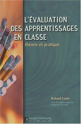 9782761627641: L'�valutation des apprentissages en classe : Th�orie et pratique