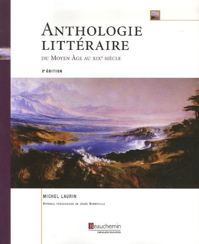 9782761632669: Anthologie Litteraire Du Moyen Age Au XIX Siecle