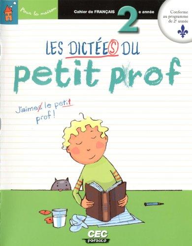 DICTEES DU PETIT PROF 2EME ANNEE -LES-: CAHIER DE FRANCAIS