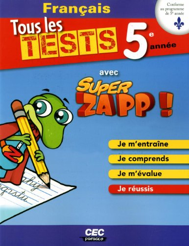 FRANCAIS TOUS LES TESTS CAHIER 5: AVEC SUPER ZAPP