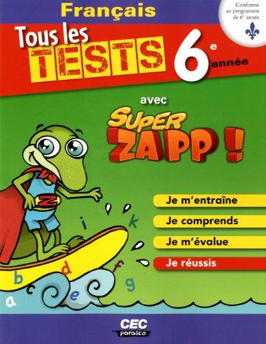 FRANCAIS TOUS LES TESTS CAHIER 6: AVEC SUPER ZAPP