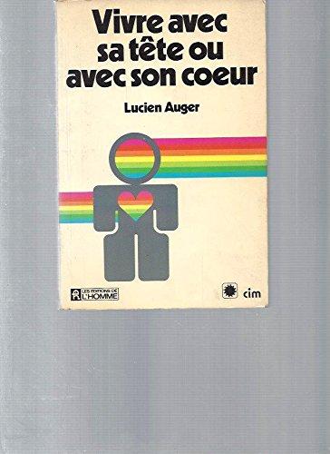 9782761900508: Vivre avec sa tete ou avec son coeur (French Edition)