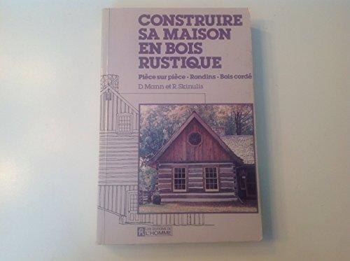 9782761900553: Construire sa maison en bois rustique