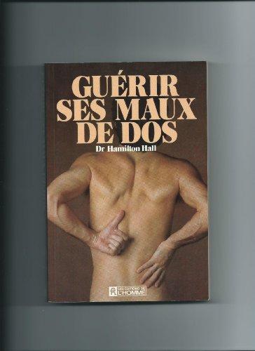 GUERIR SES MAUX DE DOS. - HALL HAMILTON (Dr)