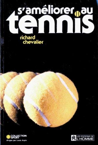 S'AMELIORER AU TENNIS: Chevalier, Richard