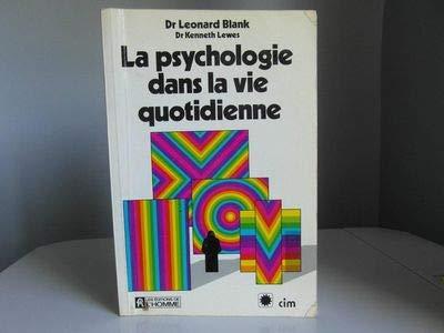 La psychologie dans la vie Quotidienne: BLANK Léonard &