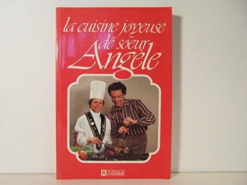 La cuisine joyeuse de soeur Angele (French Edition): Angele