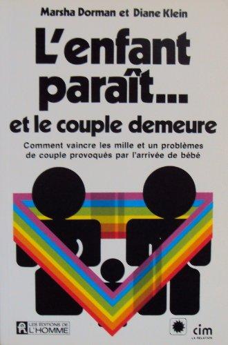 L'enfant Parait. et Le Couple Demeure. Comment Vaincre Les Mille et Un Problemes De Couple ...