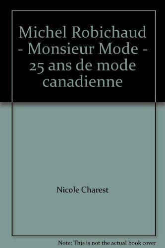 Michel Robichaud - Monsieur Mode - 25: Nicole Charest