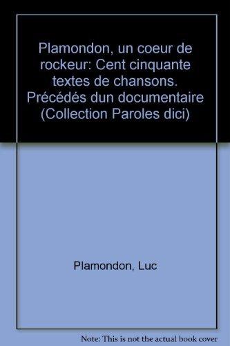 Plamondon: Un Coeur De Rocker . Cent: Jacques GODBOUT