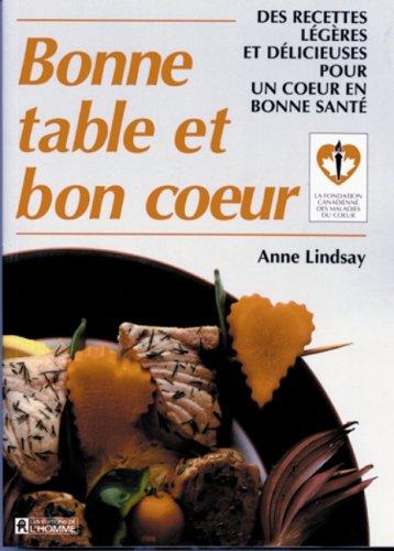 Bonne table et bon coeur: Des recettes: Anne Lindsay