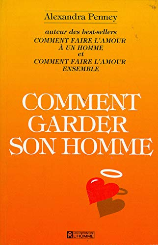 9782761908993: Comment garder son homme