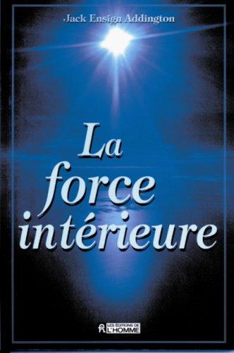 9782761909587: La force intérieure