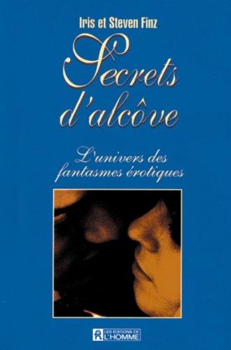 Secrets d'alcôve : L'univers des fantasmes erotiques