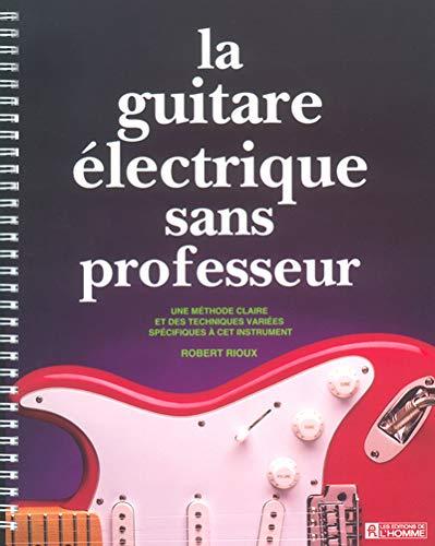 La guitare électrique sans professeur: Rioux, Robert