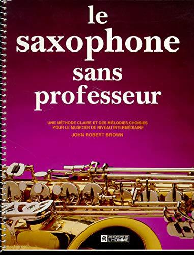 9782761910477: Le saxophone sans professeur
