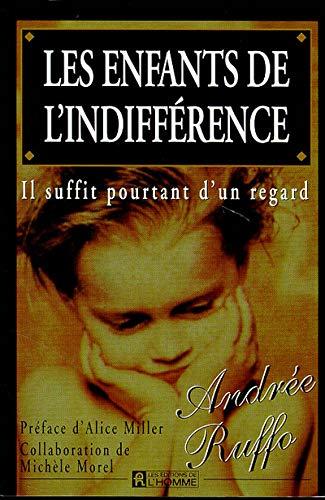 9782761910910: Les enfants de l'indifférence : Il suffit pourtant d'un regard