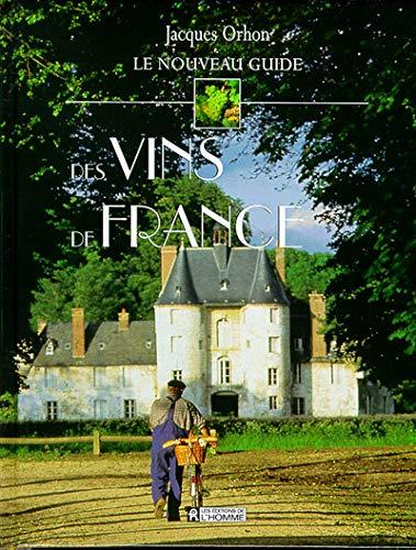 LE NOUVEAU GUIDE Des VINS De FRANCE: ORHON, JACQUES.