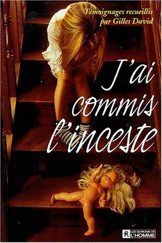 J'AI COMMIS L'INCESTE: Gilles David