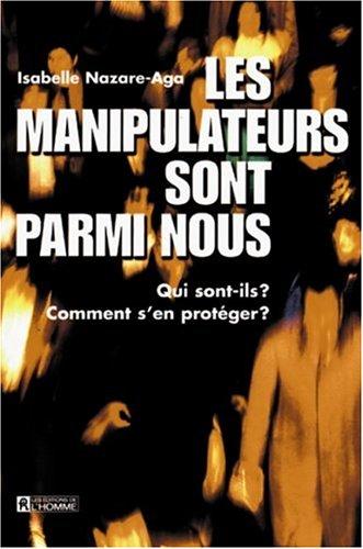 9782761913997: Les manipulateurs sont parmi nous