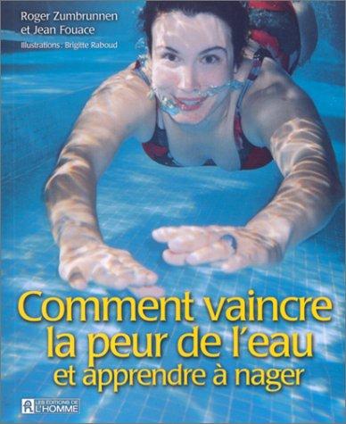 9782761914079: Comment vaincre la peur de l'eau et apprendre � nager