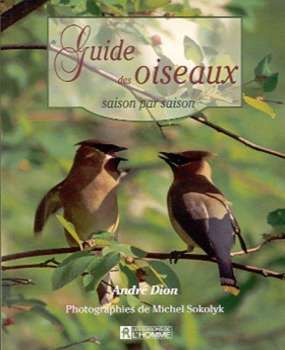 Guide des oiseaux saison. n.e.: Dion, Andr?