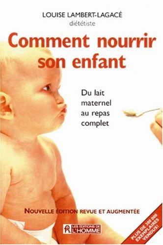 9782761915175: Comment nourrir son enfant
